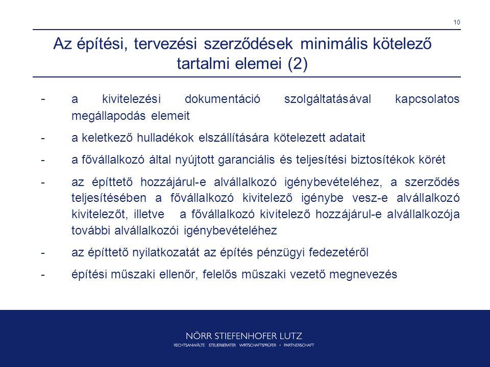 10 Az építési, tervezési szerződések minimális kötelező tartalmi elemei (2) - a kivitelezési dokumentáció szolgáltatásával kapcsolatos megállapodás el