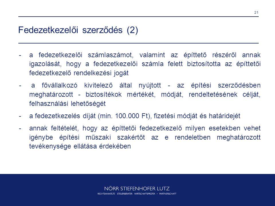 21 Fedezetkezelői szerződés (2) -a fedezetkezelői számlaszámot, valamint az építtető részéről annak igazolását, hogy a fedezetkezelői számla felett bi