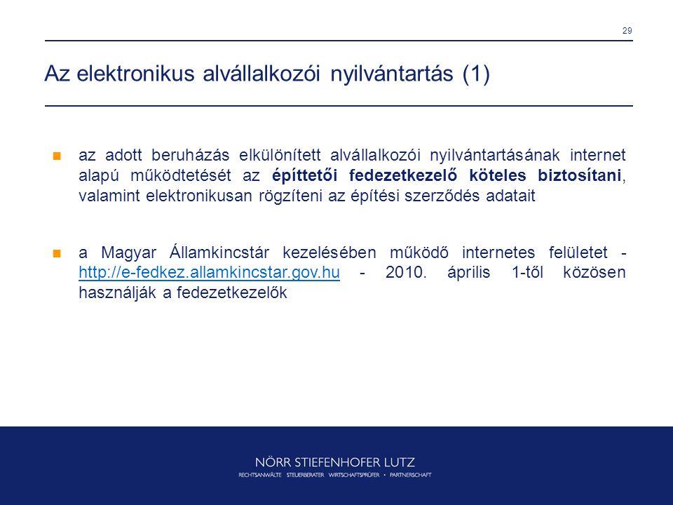 29 Az elektronikus alvállalkozói nyilvántartás (1)  az adott beruházás elkülönített alvállalkozói nyilvántartásának internet alapú működtetését az ép