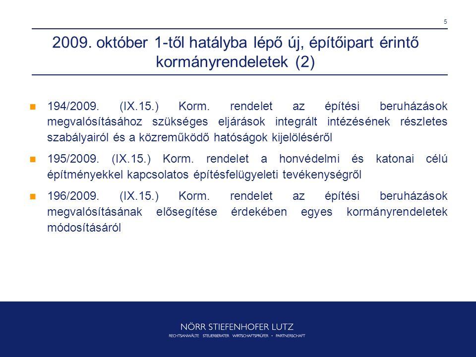 5 2009. október 1-től hatályba lépő új, építőipart érintő kormányrendeletek (2)  194/2009. (IX.15.) Korm. rendelet az építési beruházások megvalósítá