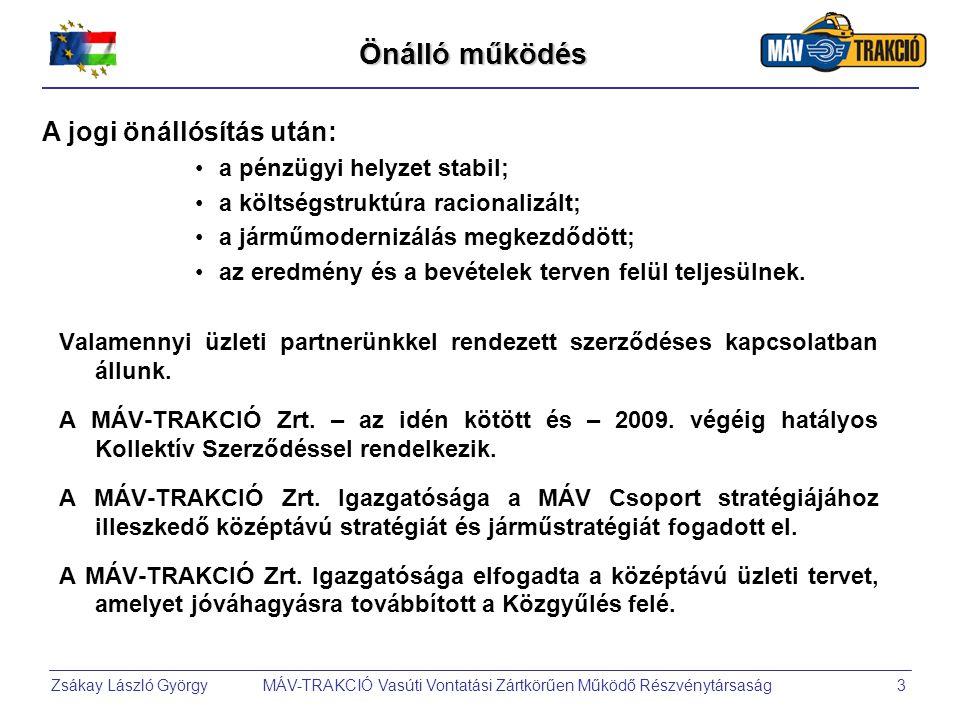 Zsákay László György MÁV-TRAKCIÓ Vasúti Vontatási Zártkörűen Működő Részvénytársaság3 Önálló működés Valamennyi üzleti partnerünkkel rendezett szerződéses kapcsolatban állunk.