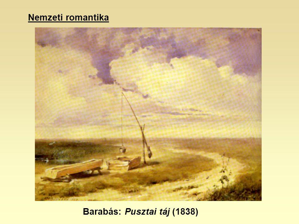 Barabás: Pusztai táj (1838) Nemzeti romantika