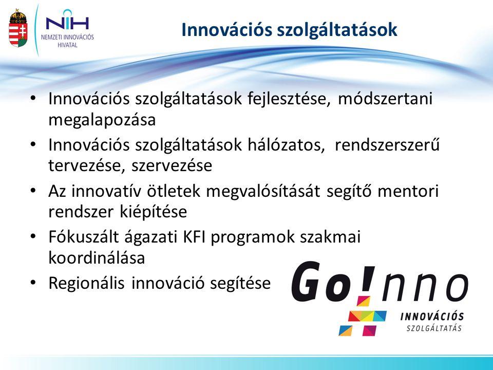 Innovációs szolgáltatások • Innovációs szolgáltatások fejlesztése, módszertani megalapozása • Innovációs szolgáltatások hálózatos, rendszerszerű tervezése, szervezése • Az innovatív ötletek megvalósítását segítő mentori rendszer kiépítése • Fókuszált ágazati KFI programok szakmai koordinálása • Regionális innováció segítése
