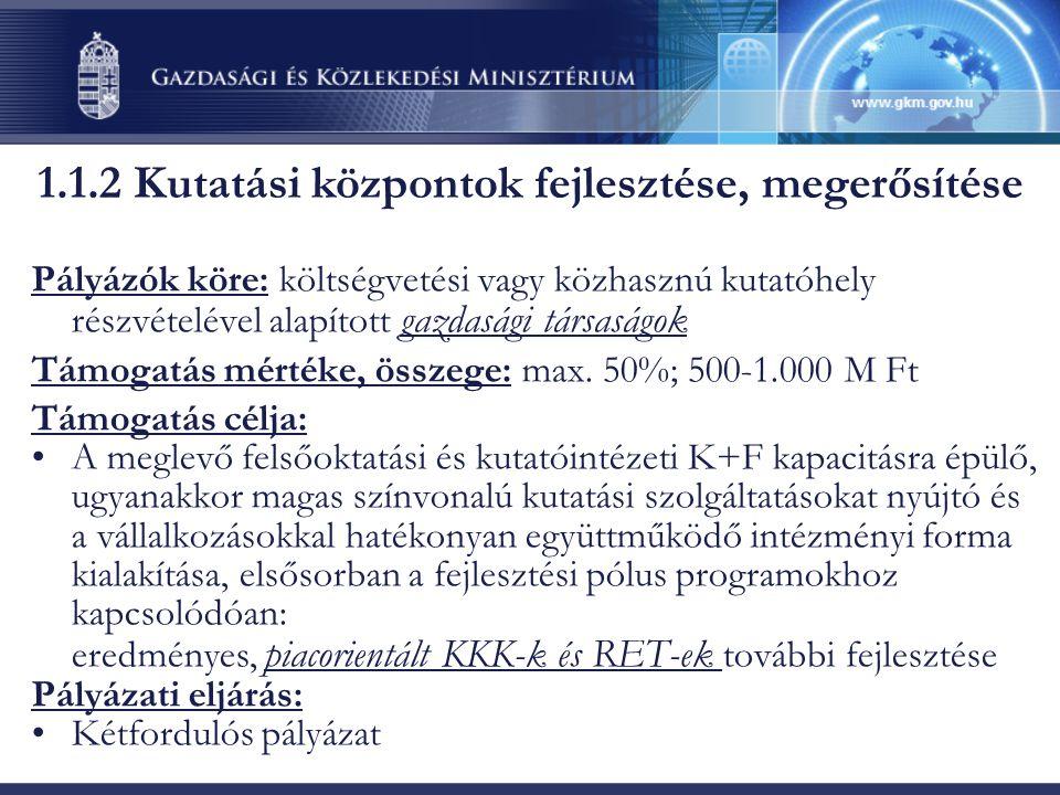 Pályázók köre: költségvetési vagy közhasznú kutatóhely részvételével alapított gazdasági társaságok Támogatás mértéke, összege: max.