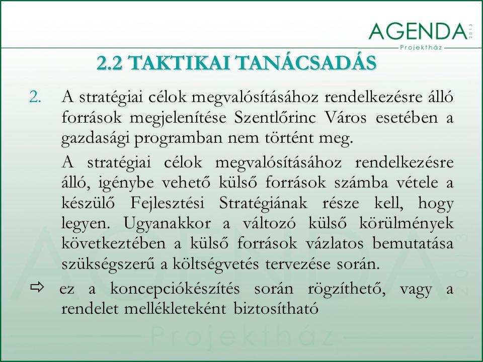 2.A stratégiai célok megvalósításához rendelkezésre álló források megjelenítése Szentlőrinc Város esetében a gazdasági programban nem történt meg. A s