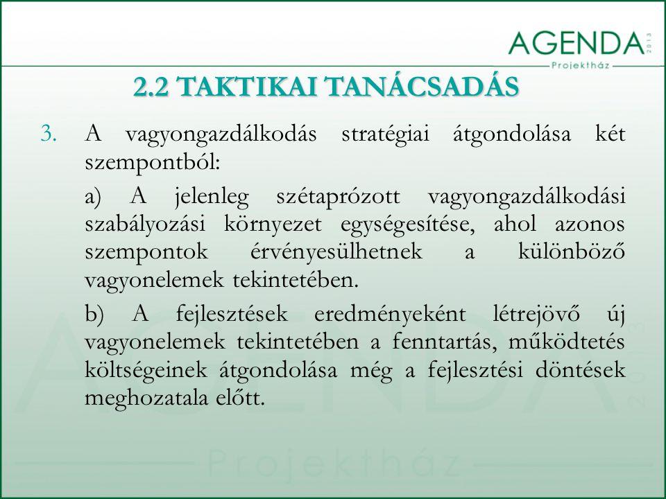 3.A vagyongazdálkodás stratégiai átgondolása két szempontból: a) A jelenleg szétaprózott vagyongazdálkodási szabályozási környezet egységesítése, ahol