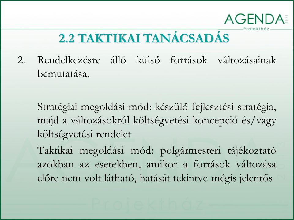 2.Rendelkezésre álló külső források változásainak bemutatása. Stratégiai megoldási mód: készülő fejlesztési stratégia, majd a változásokról költségvet