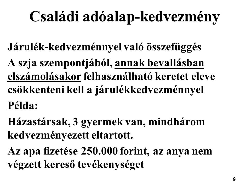 10 Családi adóalap-kedvezmény Az éves keret 7 425 000 forint.