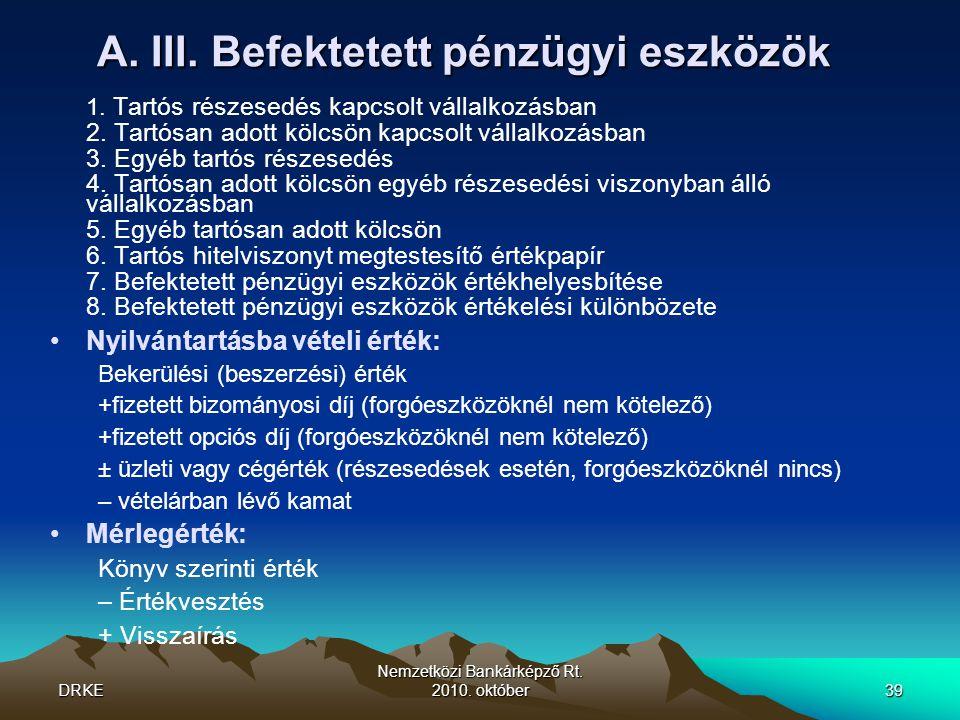 DRKE Nemzetközi Bankárképző Rt.2010. október39 A.