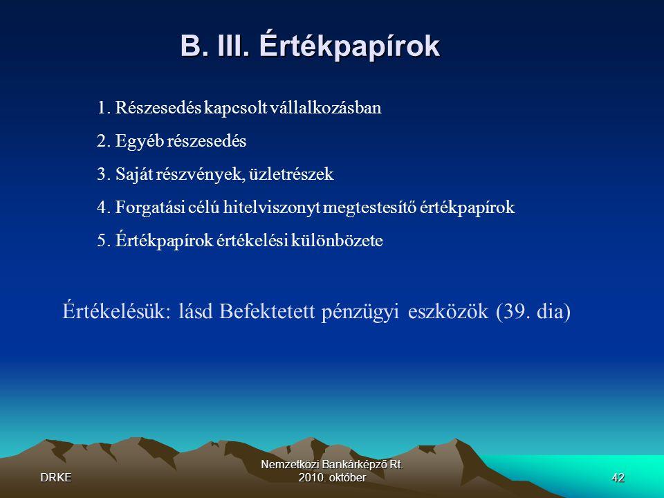 DRKE Nemzetközi Bankárképző Rt.2010. október42 B.