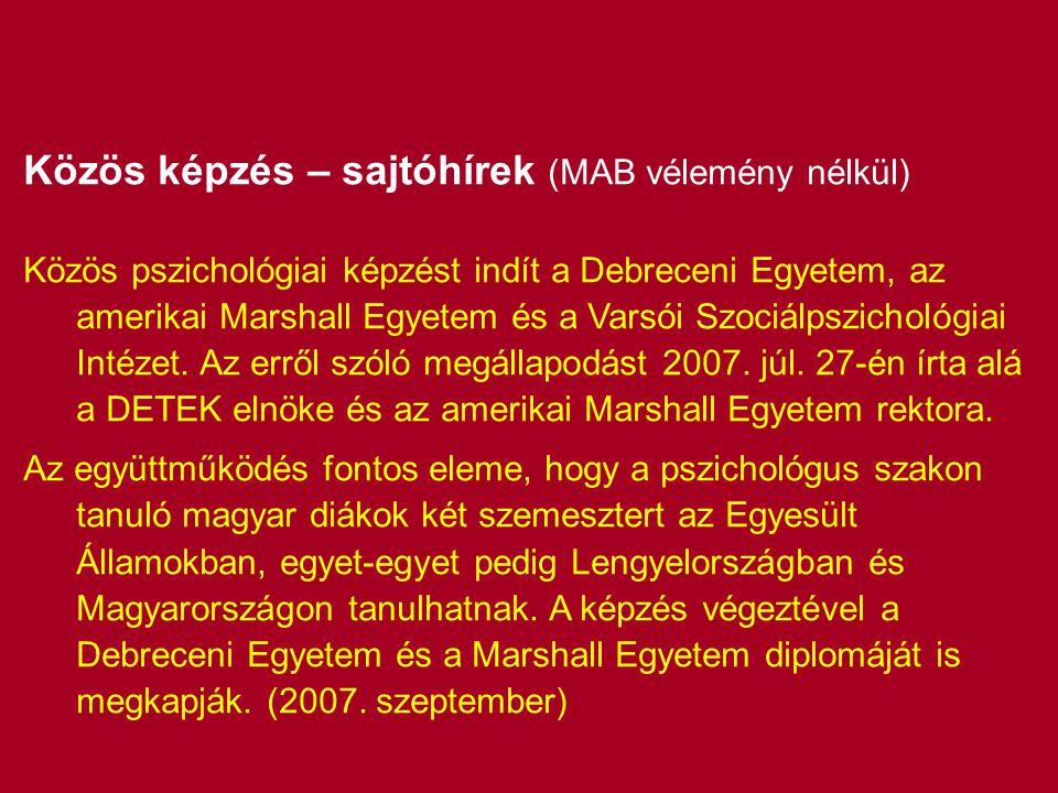 Közös képzés – sajtóhírek (MAB vélemény nélkül) Közös pszichológiai képzést indít a Debreceni Egyetem, az amerikai Marshall Egyetem és a Varsói Szociá