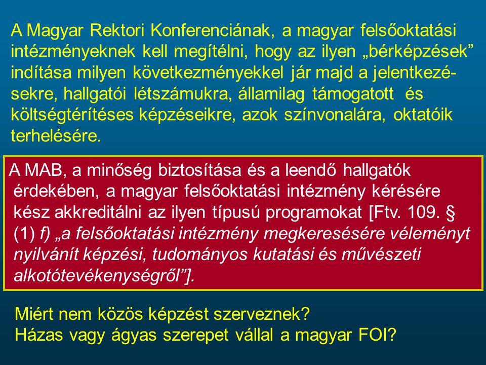 A MAB, a minőség biztosítása és a leendő hallgatók érdekében, a magyar felsőoktatási intézmény kérésére kész akkreditálni az ilyen típusú programokat
