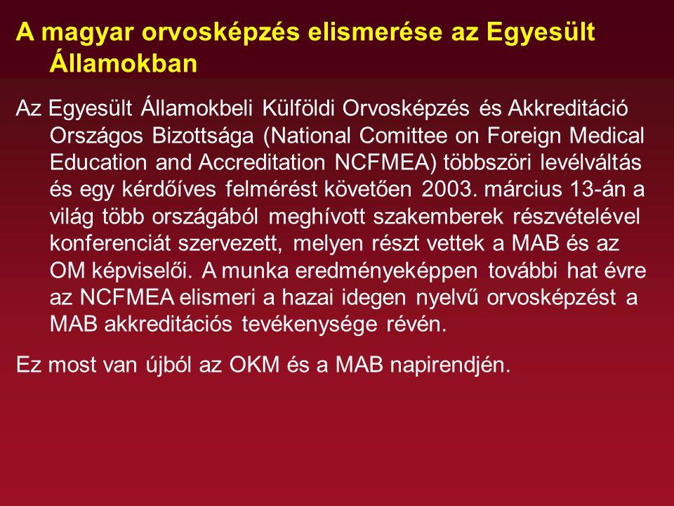 A magyar orvosképzés elismerése az Egyesült Államokban Az Egyesült Államokbeli Külföldi Orvosképzés és Akkreditáció Országos Bizottsága (National Comi