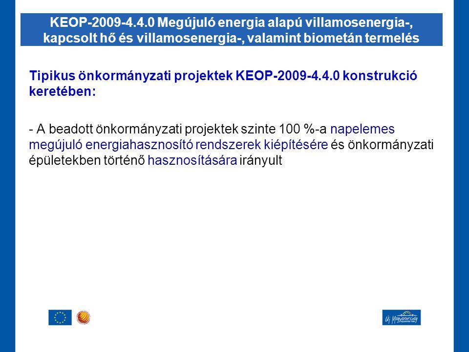 Tipikus önkormányzati projektek KEOP-2009-4.4.0 konstrukció keretében: - A beadott önkormányzati projektek szinte 100 %-a napelemes megújuló energiaha