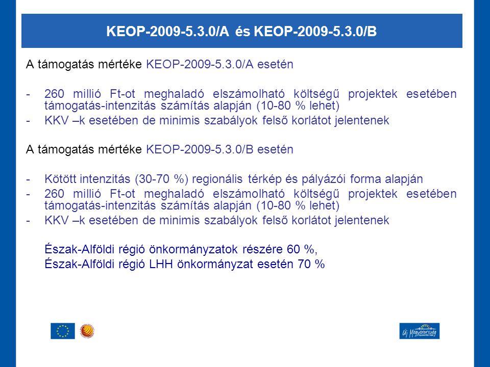 A támogatás mértéke KEOP-2009-5.3.0/A esetén -260 millió Ft-ot meghaladó elszámolható költségű projektek esetében támogatás-intenzitás számítás alapjá