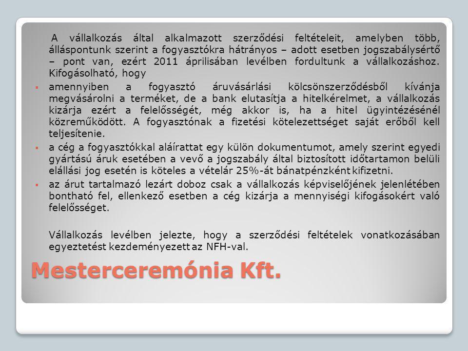Mesterceremónia Kft. A vállalkozás által alkalmazott szerződési feltételeit, amelyben több, álláspontunk szerint a fogyasztókra hátrányos – adott eset