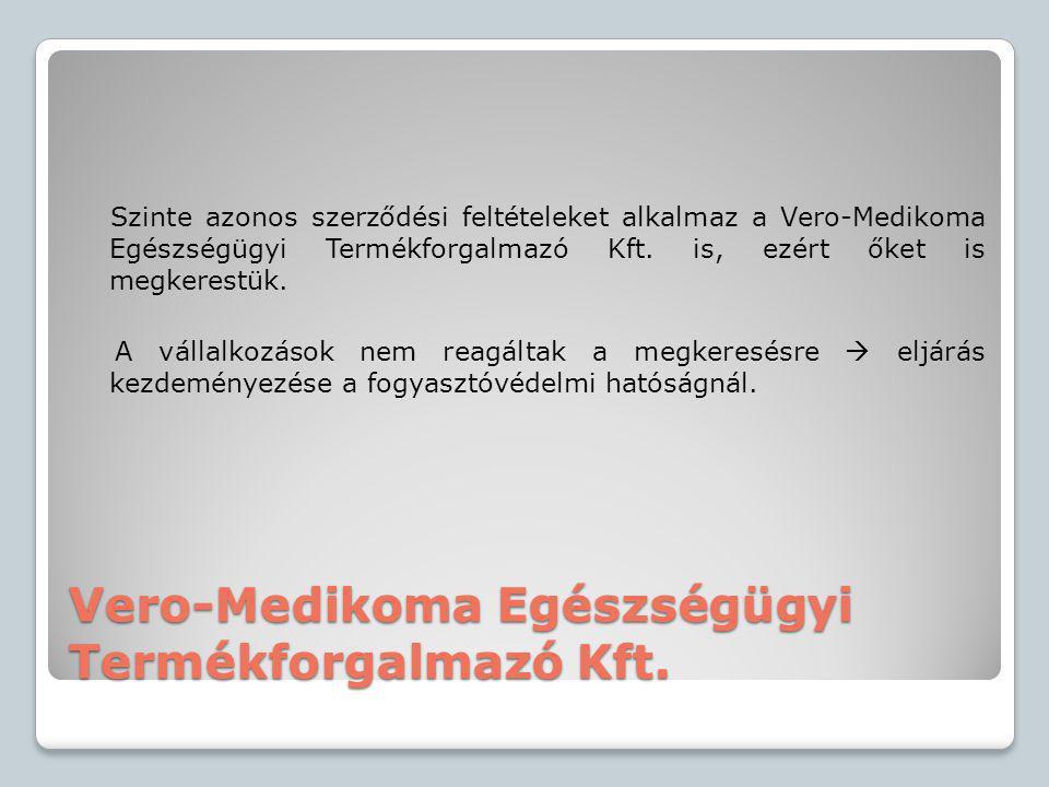Vero-Medikoma Egészségügyi Termékforgalmazó Kft. Szinte azonos szerződési feltételeket alkalmaz a Vero-Medikoma Egészségügyi Termékforgalmazó Kft. is,