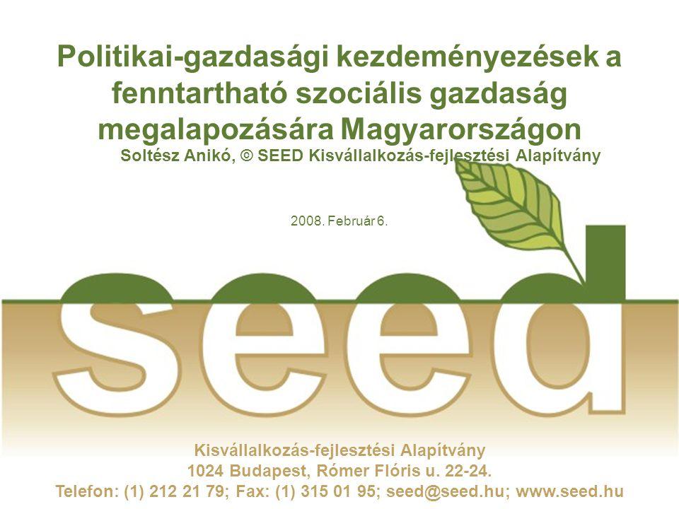 Kisvállalkozás-fejlesztési Alapítvány 1024 Budapest, Rómer Flóris u. 22-24. Telefon: (1) 212 21 79; Fax: (1) 315 01 95; seed@seed.hu; www.seed.hu Poli