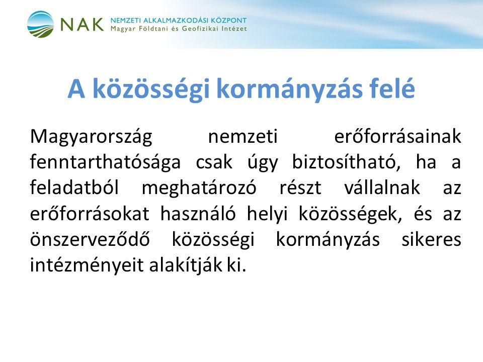 A közösségi kormányzás felé Magyarország nemzeti erőforrásainak fenntarthatósága csak úgy biztosítható, ha a feladatból meghatározó részt vállalnak az