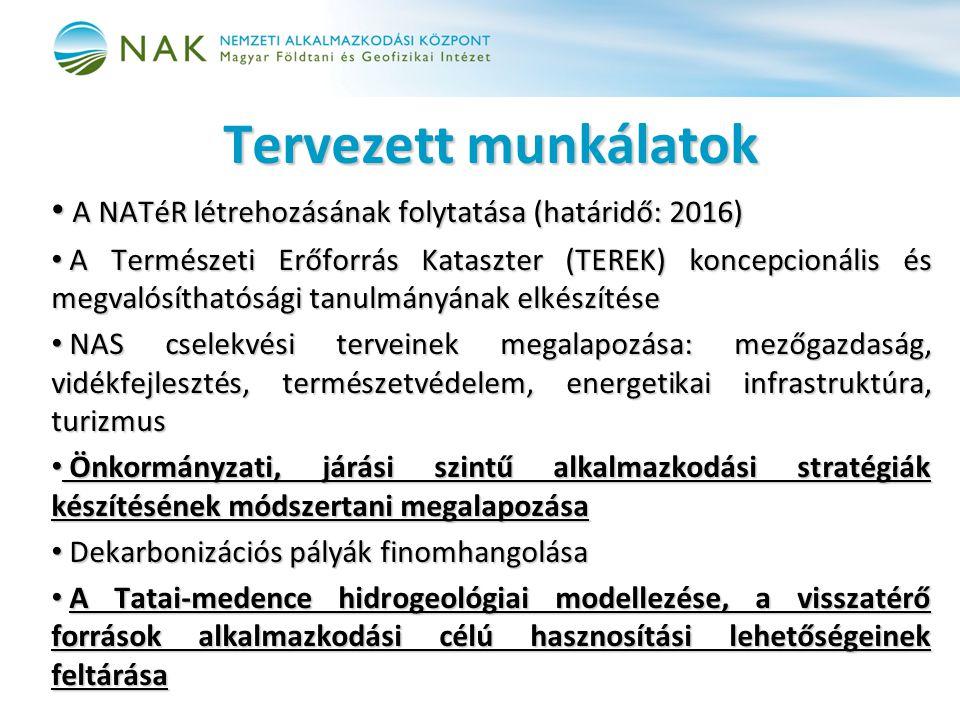 Tervezett munkálatok • A NATéR létrehozásának folytatása (határidő: 2016) • A Természeti Erőforrás Kataszter (TEREK) koncepcionális és megvalósíthatós