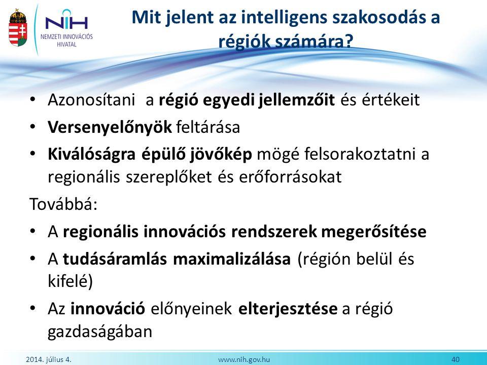 Mit jelent az intelligens szakosodás a régiók számára? • Azonosítani a régió egyedi jellemzőit és értékeit • Versenyelőnyök feltárása • Kiválóságra ép