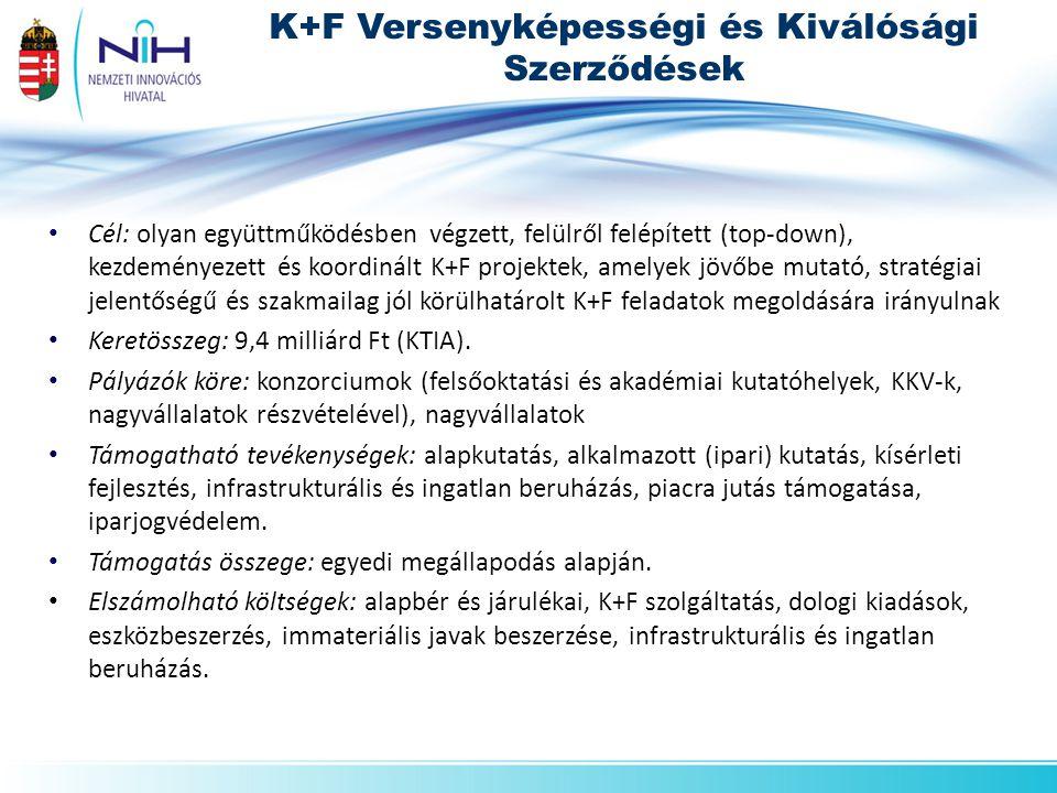 • Cél: olyan együttműködésben végzett, felülről felépített (top-down), kezdeményezett és koordinált K+F projektek, amelyek jövőbe mutató, stratégiai jelentőségű és szakmailag jól körülhatárolt K+F feladatok megoldására irányulnak • Keretösszeg: 9,4 milliárd Ft (KTIA).