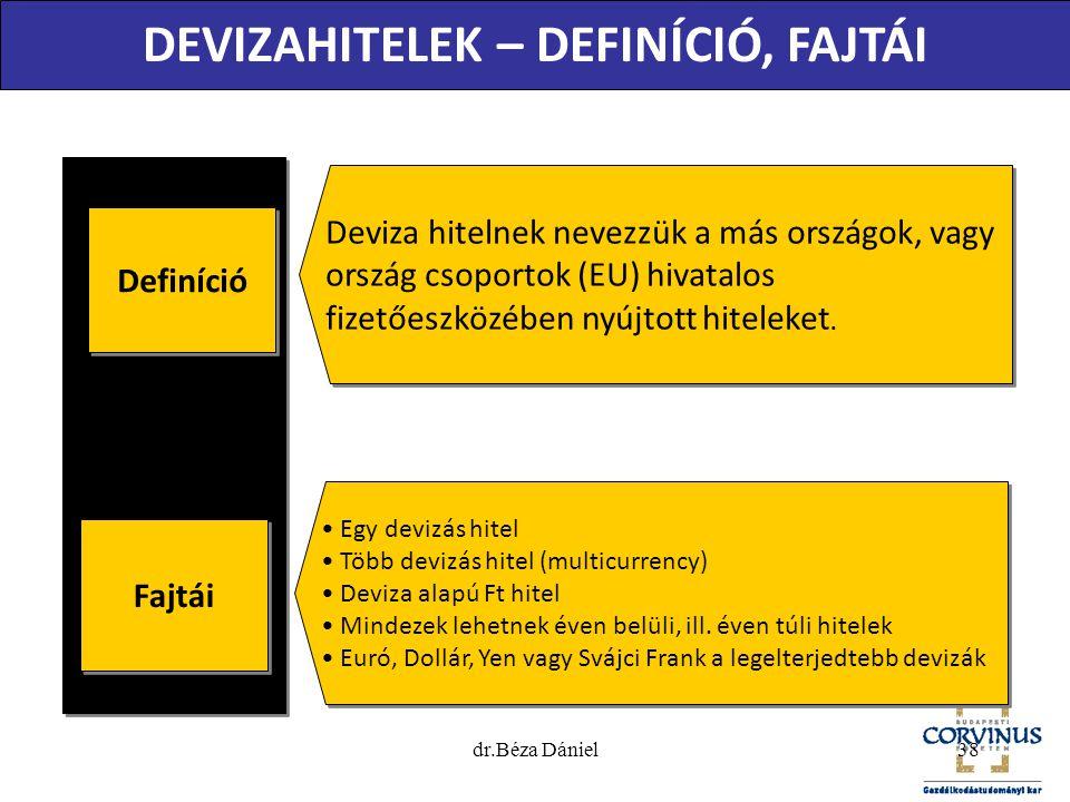 Definíció Deviza hitelnek nevezzük a más országok, vagy ország csoportok (EU) hivatalos fizetőeszközében nyújtott hiteleket. Fajtái • Egy devizás hite