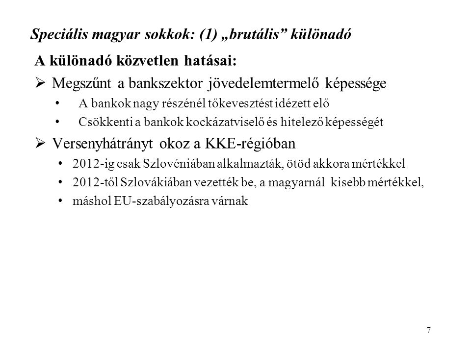 … a hitelcsökkenés mögött 2010 nyarától a külföldi források kivonása is áll 18 Forrás: MNB