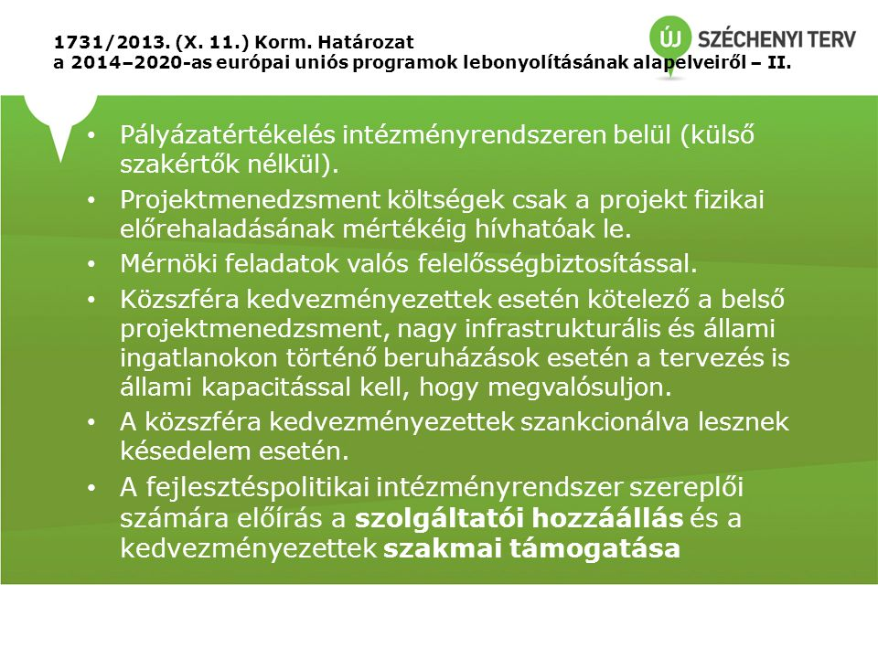 1731/2013. (X. 11.) Korm. Határozat a 2014–2020-as európai uniós programok lebonyolításának alapelveiről – II. • Pályázatértékelés intézményrendszeren