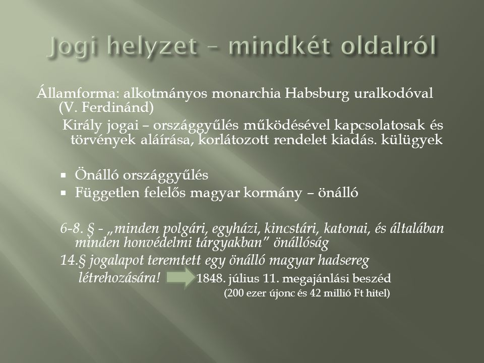 Államforma: alkotmányos monarchia Habsburg uralkodóval (V.