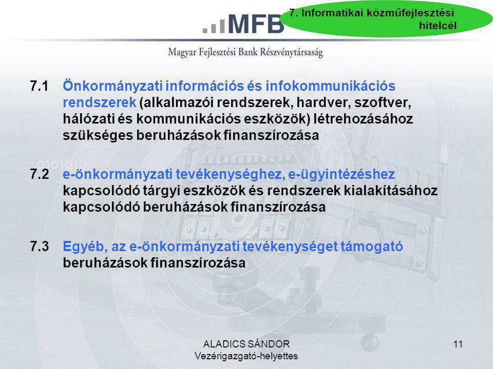 ALADICS SÁNDOR Vezérigazgató-helyettes 11 7.1Önkormányzati információs és infokommunikációs rendszerek (alkalmazói rendszerek, hardver, szoftver, háló