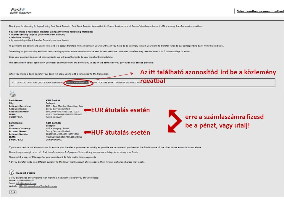 Ha Euróban szeretnél fizetni Ha forintban fizetnél Az itt látható bankszámlaszámokra utalhatszEUR átutalás esetén HUF átutalás esetén erre a számlaszá