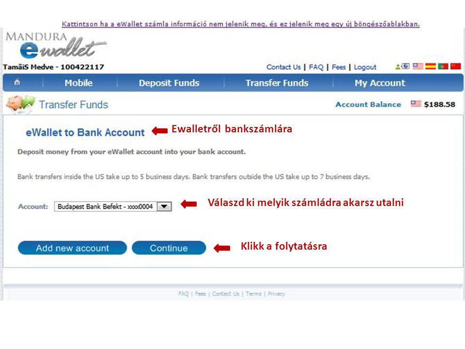 Ewalletről bankszámlára cvcv cvcv Válaszd ki melyik számládra akarsz utalni Klikk a folytatásra