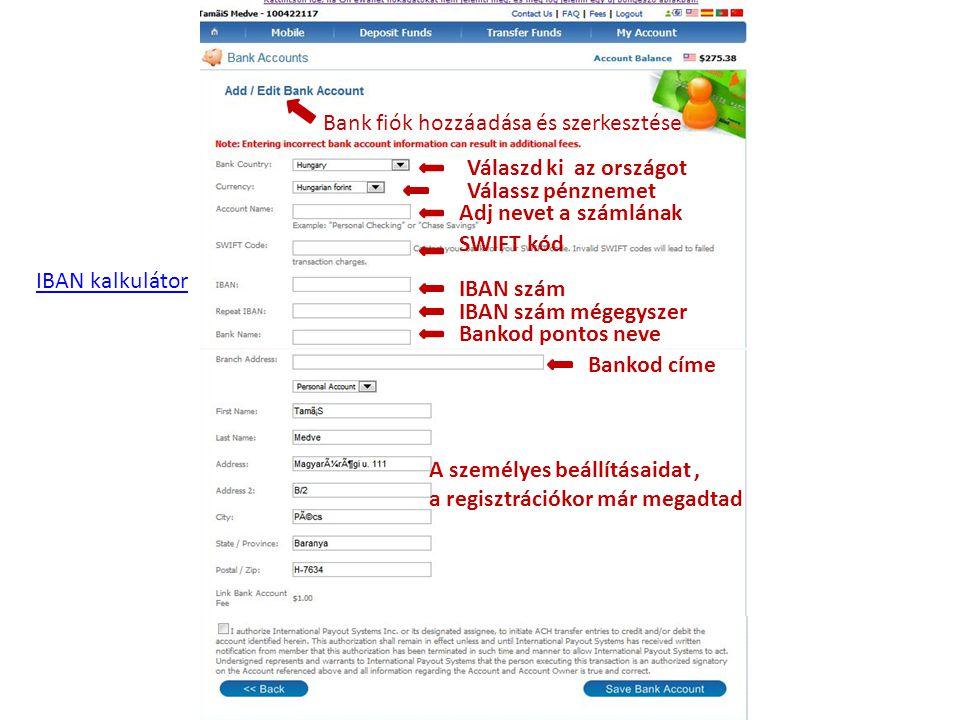 Bank fiók hozzáadása és szerkesztése Válaszd ki az országot Válassz pénznemet Adj nevet a számlának SWIFT kód IBAN szám IBAN szám mégegyszer Bankod po