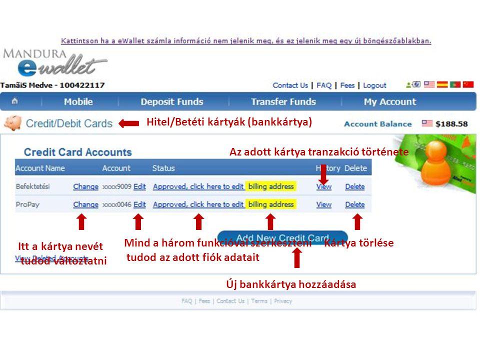 Hitel/Betéti kártyák (bankkártya) b Itt a kártya nevét tudod változtatni Mind a három funkcióval szerkeszteni tudod az adott fiók adatait Az adott kár