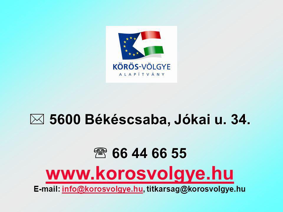 Körös-Völgye Alapítvány -Vállalkozásfejlesztéssel -Területfejlesztéssel -Hátrányos helyzetűeknek szóló programokkal -Civil programokkal