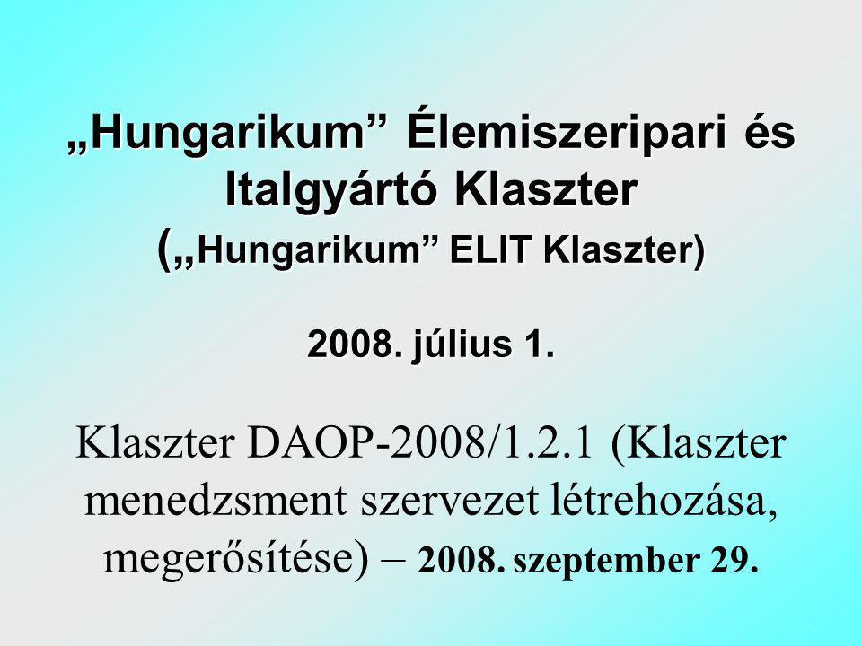 """""""Hungarikum ELIT Klaszter Céljai: Reményeink szerint egy innováció-orientált, erőteljes marketing támogatással rendelkező klasztert tudunk életre hívni, melyben az egymásnak is szolgáltató, vagy egymás beszállítóivá váló cégek, kezdetben laza, de folyamatosan erősödő és fejlődő érdekszövetséget alkotnak, és sikeresen jelenhetnek meg nemzetközi piacokon, erősítve ezzel az exporttevékenységet."""