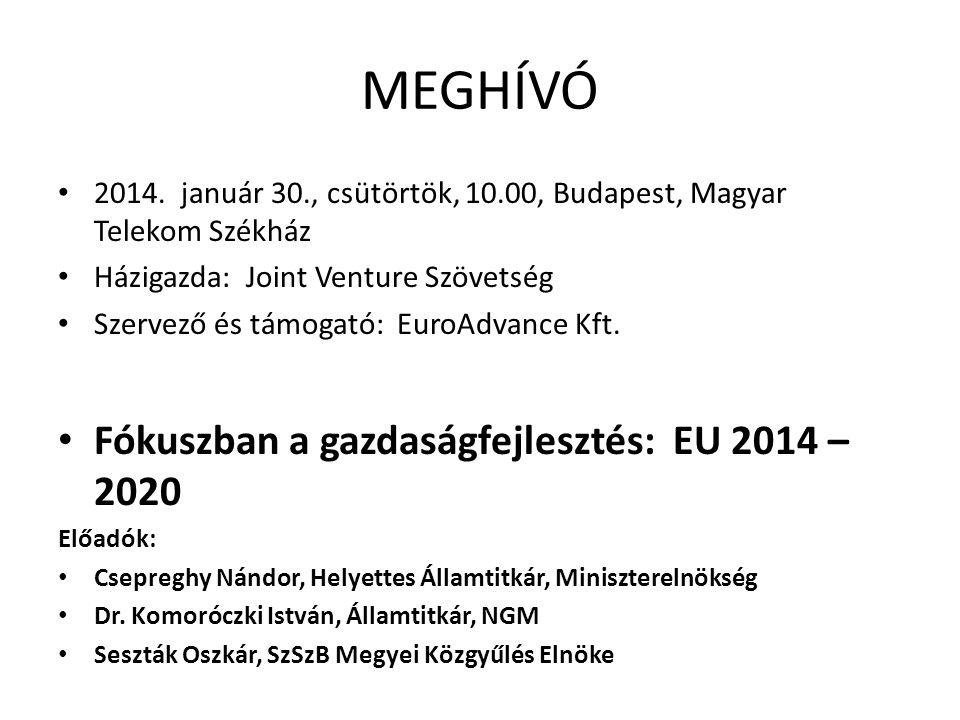 MEGHÍVÓ • 2014. január 30., csütörtök, 10.00, Budapest, Magyar Telekom Székház • Házigazda: Joint Venture Szövetség • Szervező és támogató: EuroAdvanc