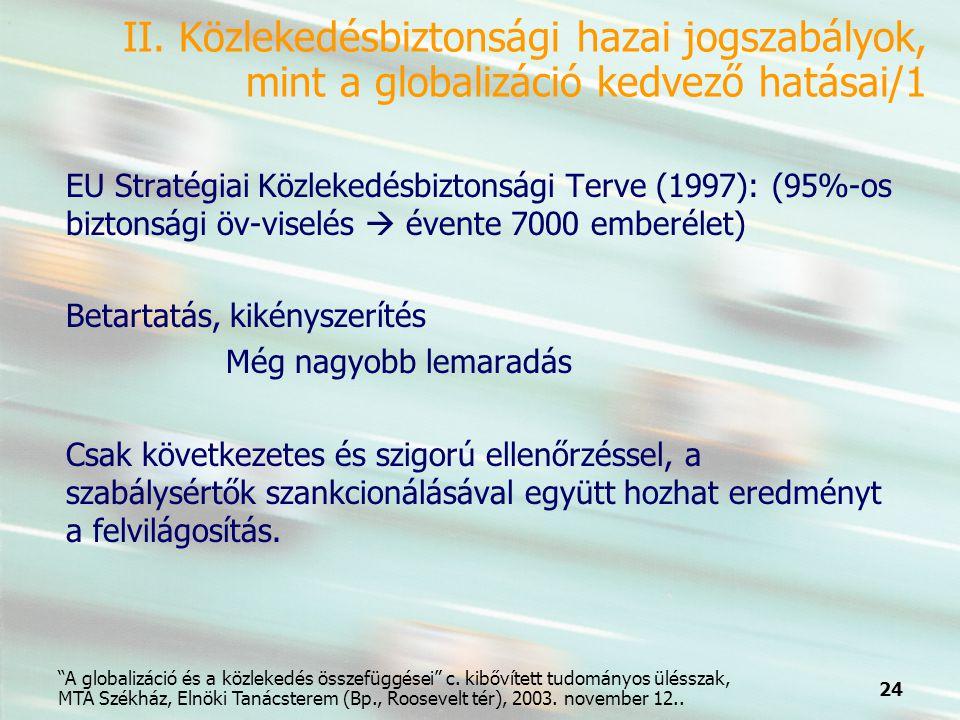 24 A globalizáció és a közlekedés összefüggései c.