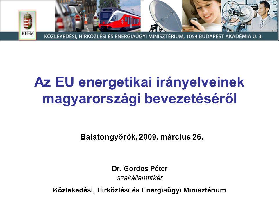 Az EU energetikai irányelveinek magyarországi bevezetéséről Balatongyörök, 2009.