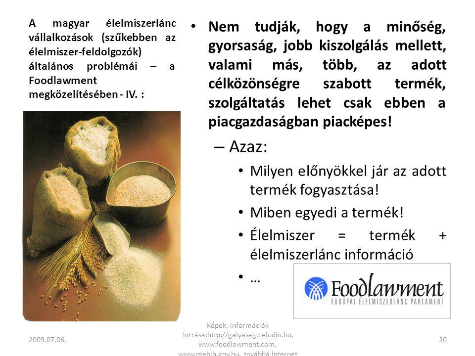 A magyar élelmiszerlánc vállalkozások (szűkebben az élelmiszer-feldolgozók) általános problémái – a Foodlawment megközelítésében - IV.