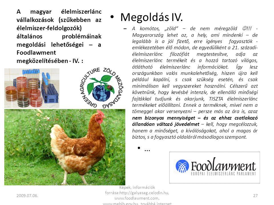 A magyar élelmiszerlánc vállalkozások (szűkebben az élelmiszer-feldolgozók) általános problémáinak megoldási lehetőségei – a Foodlawment megközelítésében - IV.
