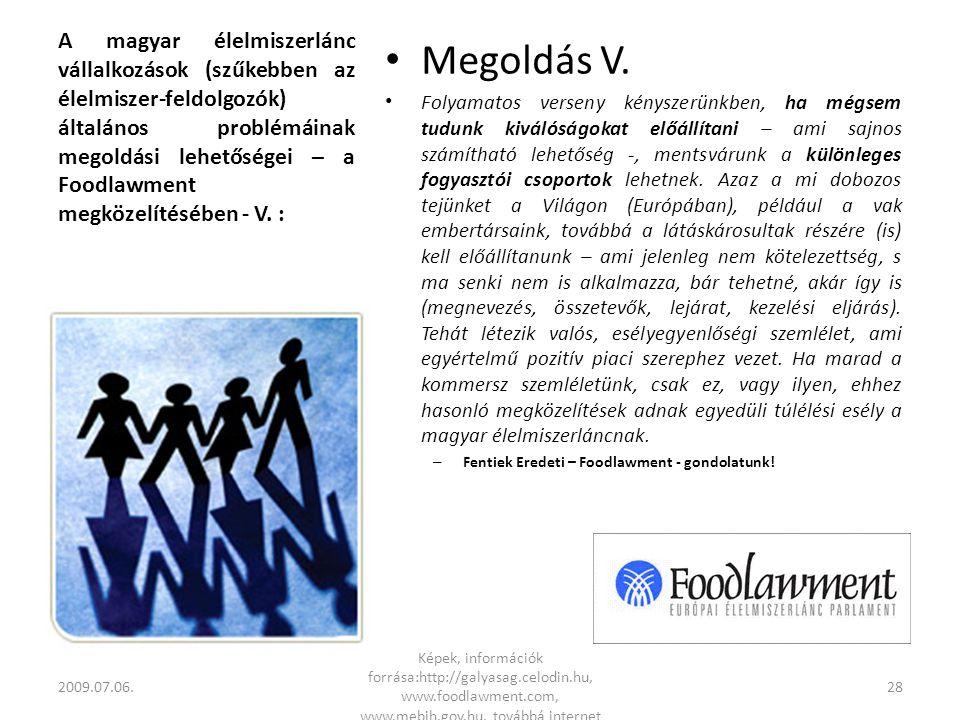 A magyar élelmiszerlánc vállalkozások (szűkebben az élelmiszer-feldolgozók) általános problémáinak megoldási lehetőségei – a Foodlawment megközelítésében - V.