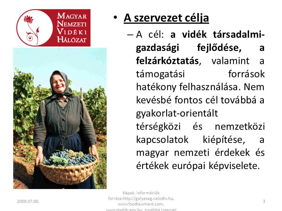 • A szervezet célja – Az MNVH tevékenysége nyomán az Európai Vidékfejlesztési Hálózatban együttműködő 27 tagország megismerheti a magyar fejlesztési eredményeket és a hazai vidékfejlesztő közösségek is tanulhatnak külföldi mintákból.