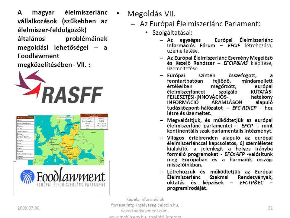 A magyar élelmiszerlánc vállalkozások (szűkebben az élelmiszer-feldolgozók) általános problémáinak megoldási lehetőségei – a Foodlawment megközelítésében - VII.