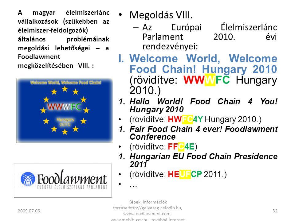 A magyar élelmiszerlánc vállalkozások (szűkebben az élelmiszer-feldolgozók) általános problémáinak megoldási lehetőségei – a Foodlawment megközelítésében - VIII.