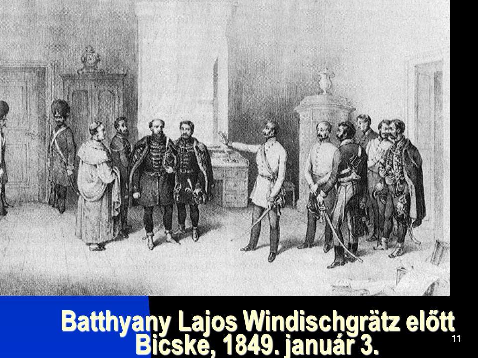 11 Batthyany Lajos Windischgrätz előtt Bicske, 1849. január 3.
