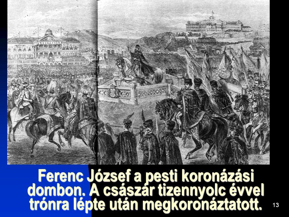 13 Ferenc József a pesti koronázási dombon.