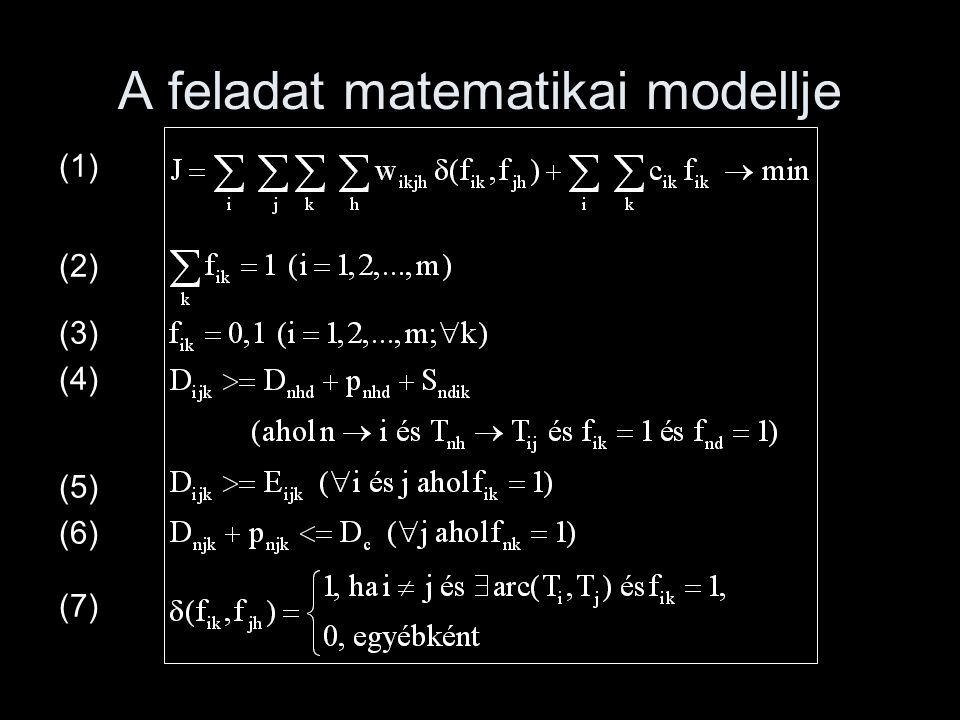 A feladat matematikai modellje (1) (2) (3) (4) (5) (6) (7)