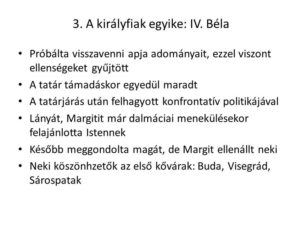 3.A királyfiak egyike: IV.